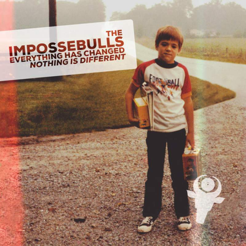 The Impossebulls - Everything Has Changed; Nothing Is Different