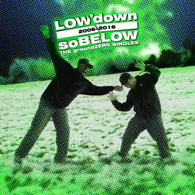 "Cover of ""soBELOW (THE groundZERO SINGLES 2006-2016)"" by LOWdown"
