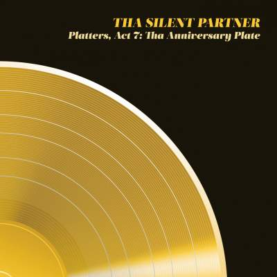 """Cover of """"Platters, Act 7: Tha Anniversary Plate"""" by Tha Silent Partner"""