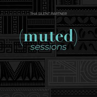 """Cover of """"(muted) Sessions"""" by Tha Silent Partner"""