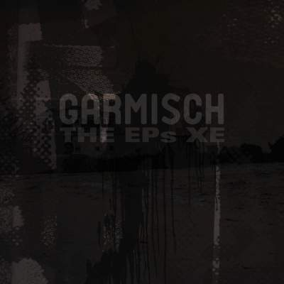 "Cover of ""The EPs XE"" by Garmisch"
