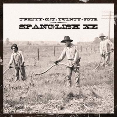 """Cover of """"Spanglish XE"""" by Twenty-One: Twenty-Four"""