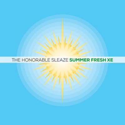 """Cover of """"Summer Fresh XE"""" by The Honorable Sleaze"""