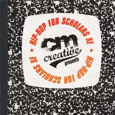 "Cover of ""Hip-Hop For Scholars XE"" by CM aka Creative"